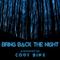 Bring Back The Night 030 - Cody Binx Live DJ Set From Burning Man (Camp Lip Bomb)