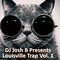 DJ Josh B Presents Louisville Trap Vol. 1