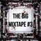 The Big Mixtape #3