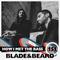 Blade&Beard - HOW I MET THE BASS #151