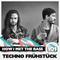 Techno Frühstück - HOW I MET THE BASS #101