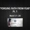 "MARKED Series- ""Forging Faith From Fear"" Pt. 1 Mark 5:1-20"
