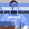 Blessed Sundays: All Things are Possible for Him who Believes