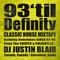 93 'til Definity // CLASSIC HOUSE mixtape!