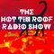The Hot Tin Roof Radio Show #13