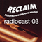 #ReclaimEDM Radiocast 03/2018 #house #techno #breaks