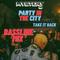 @DJMYSTERYJ - Party In The City BASSLINE Mix