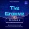 The Groove Radio Show / 11.8.18 / Episode 6