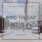 Mixcloud Monday: Mind The Gap Redux #4