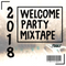 Welcome 2018 Party Mix