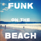 (Let's) Funk On The Beach