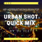 Urban Shot Quick Mix by DJ Ice!