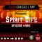 Juan Diego MF Pres. Spirit Life Episode 005