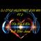 DJ Style Valentines 2019 Mix Pt.2