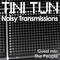 NOISY TRANSMISSIONS radio show by TiNi TuN 044 Guest Mix: The People