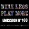 Work Less Play More #103   28.06.19   La Chronique du Geek