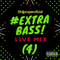 EXTRA BASS #4 - LIVE MIX - @DJPROPEROFICIAL