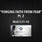 "MARKED Series- ""Forging Faith From Fear"" Pt. 2 Mark 5:21-43"