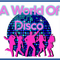 A World Of Disco