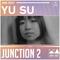 Junction 2 Mix Series 007 - Yu Su