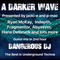 #204 A Darker Wave 12-01-2019 with guest in 2nd hr Dangerous DJ