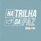 NA TRILHA DA PAZ - DIA 16.07.2016