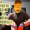 #2116: If You're Going To Break Yourself