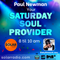 Saturday Soul Provider 12-6-21, Paul Newman with your Classic & 21st Century Soul on Solar Radio