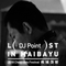 Lost In Maibayu #7 DJ Point