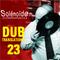 Solénoïde - Dub Translations 23  - Killing Joke, Dub Mind, Digital Mystikz, Fluxion, Disrupt,...