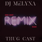 THUG CAST 147 - HIP HOP / R&B (100% REMIX)