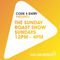 Code & Entry Presents - The Sunday Roast Show - 17th February 2019