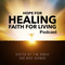 #1058: Casting Your Care For Healing And Putting It Into Practice [Podcast]