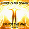 There Is No Spoon, I'm Not The One !! (Phoenix ULTIMATE Edition)