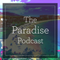 The Paradise Podcast Ep 25 ft Cleanfield