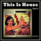 """This is House""   Part 2  -  mixed by    DJ I.S.O.T.T."