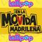 Sesión Movida Madrileña 2017 - Lollipop Deejay
