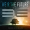 We R The Future