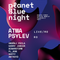 Planet Blue Night @ Favál, Brno - 13.4.2018