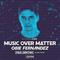 Music Over Matter 020, incl. Paul Denton Guestmix