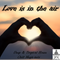 Love is in the Air - Deep & Tropical House Chill Mega-mix Final