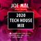 Joe Mal - 2020 Tech House Mix ft. (FISHER, Martin Ikin + Chris Lake)