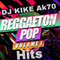Reggaeton Pop Podcast Mix By Dj Kike Ak70 3-31-18
