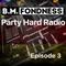 B.M.Fondness - Party Hard Radio, Episode 3