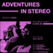 ADVENTURES IN STEREO w/ B. Cool-Aid
