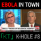 K-HOLE #8 - EBOLA IN TOWN (OCT 2014)