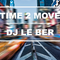 Time 2 Move by DJ Le Ber