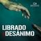 04NOV18 - LIBRADO DEL DESÁNIMO - Mauricio Castellón