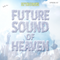 Future Sound of Heaven 30