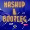 Best Of Mashup & Bootleg